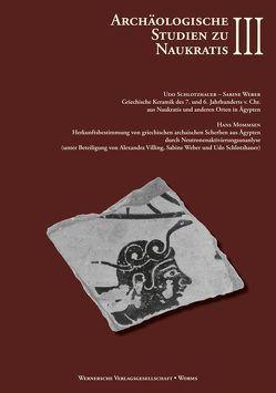 Archäologische Studien zu Naukratis – Band III von Höckmann,  Ursula, Schlotzhauer,  Udo, Weber,  Sabine