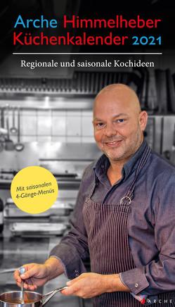 Arche Himmelheber Küchen Kalender 2021 von Himmelheber,  Lenz Leslie