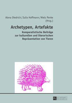 Archetypen, Artefakte von Diedrich,  Alena, Hoffmann,  Julia, Penke,  Niels