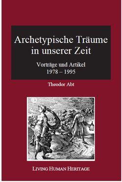 Archetypische Träume in unserer Zeit von Abt,  Theodor
