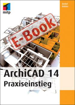 ArchiCAD14 Praxiseinstieg von Ridder,  Detlef