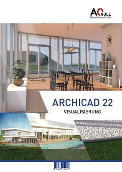 Archicad22-Visualisierung-Handbuch von Vondrasek,  Andreas, Zeilinger,  Christina
