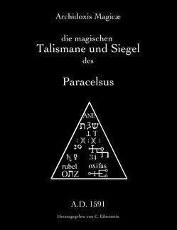 Archidoxis Magicæ von Eibenstein,  Christian, Hohenheim,  Paracelsus Theophrastus Bombast von