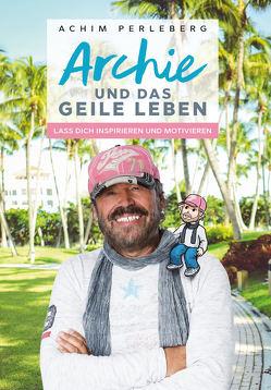 Archie und das geile Leben von Perleberg,  Achim