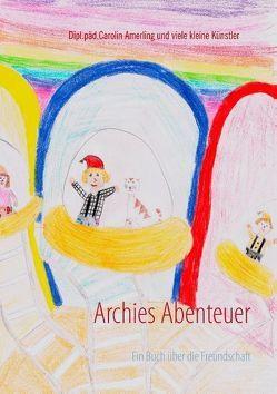 Archies Abenteuer von Amerling,  Carolin
