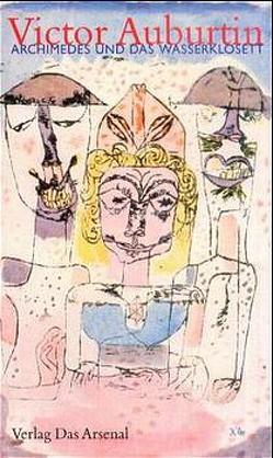 Archimedes und das Wasserklosett von Auburtin,  Victor, Moses-Krause,  Peter