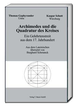 Archimedes und die Quadratur des Kreises von Gephyrander,  Thomas, Schmanck,  Burghard, Schott,  Kapar