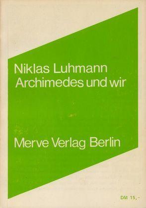 Archimedes und wir von Baecker,  Dirk, Luhmann,  Niklas, Stanitzek,  Georg