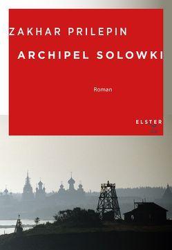 Archipel Solowki von Klein,  Erich, Prilepin,  Zakhar