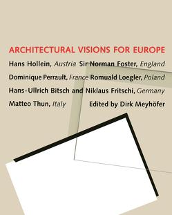 Architectural Visions for Europe von Hollein,  Hans, Meyhöfer,  Dirk