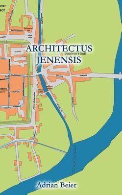 Architectus Jenensis von Beier,  Adrian