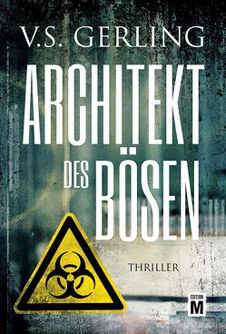 Architekt des Bösen von Gerling,  V. S.