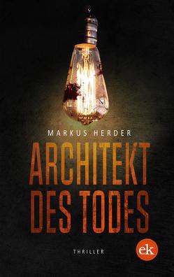 Architekt des Todes von Herder,  Markus