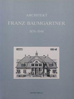 Architekt Franz Baumgartner 1876-1946 von Harb,  Ulrich
