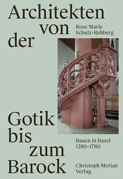 Architekten von der Gotik bis zum Barock von Schulz-Rehberg,  Rose Marie