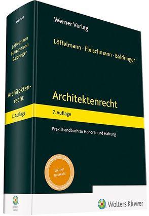 Architektenrecht von Baldringer,  Sebastian, Fleischmann,  Guntram, Löffelmann,  Peter