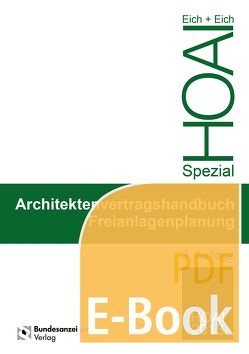 Architektenvertragshandbuch Freianlagenplanung (E-Book) von Eich,  Anke, Eich,  Rainer