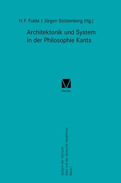 Architektonik und System in der Philosophie Kants von Fulda,  Hans F, Stolzenberg,  Jürgen