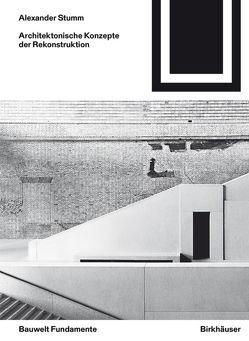 Architektonische Konzepte der Rekonstruktion von Stumm,  Alexander