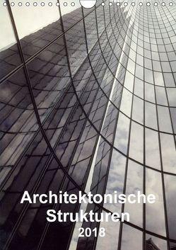 Architektonische Strukturen (Wandkalender 2018 DIN A4 hoch) von Kerkovius,  Christopher