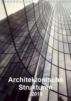 Architektonische Strukturen (Wandkalender 2019 DIN A4 hoch) von Kerkovius,  Christopher