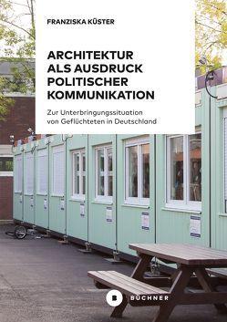 Architektur als Ausdruck politischer Kommunikation von Küster,  Franziska