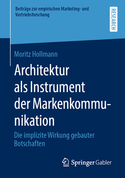 Architektur als Instrument der Markenkommunikation von Hollmann,  Moritz