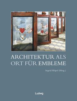 Architektur als Ort für Embleme von Bach-Nielsen,  Carsten, Biederbick,  Maren, Bitterli,  Dieter, Donath,  Matthias, Höpel,  Ingrid, Köhler,  Johannes, Peil,  Dietmar, Voß,  Renate