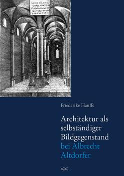 Architektur als selbständiger Bildgegenstand bei Albrecht Altdorfer von Hauffe,  Friederike