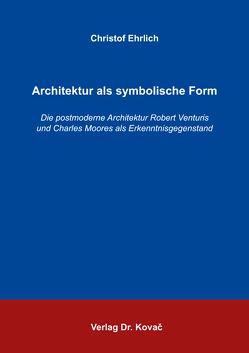 Architektur als symbolische Form von Ehrlich,  Christof