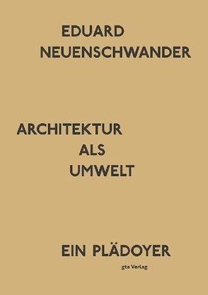 Architektur als Umwelt von Neuenschwander,  Eduard