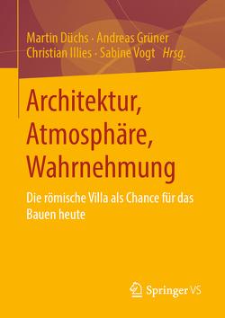 Architektur, Atmosphäre, Wahrnehmung von Düchs,  Martin, Grüner,  Andreas, Illies,  Christian, Vogt,  Sabine