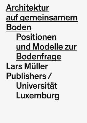 Architektur auf gemeinsamem Boden von Claus,  Sylvia, Hertweck,  Florian, la Varra,  Giovanni, Löhr,  Dirk, Lootsma,  Bart