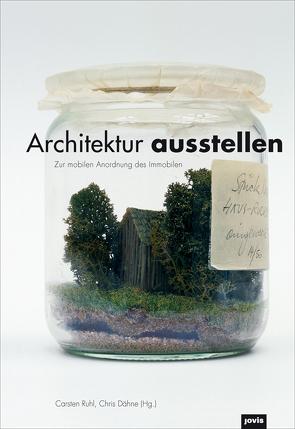 Architektur ausstellen von Dähne,  Chris, Ruhl,  Carsten