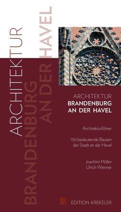Architektur – Brandenburg an der Havel von Müller,  Joachim, Wiesner,  Ulrich