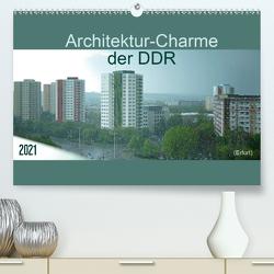 Architektur-Charme der DDR (Erfurt) (Premium, hochwertiger DIN A2 Wandkalender 2021, Kunstdruck in Hochglanz) von Flori0