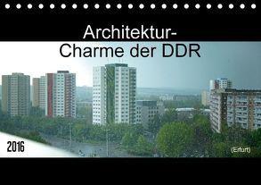 Architektur-Charme der DDR (Erfurt) (Tischkalender 2016 DIN A5 quer) von Flori0