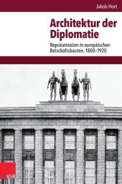 Architektur der Diplomatie von Hort,  Jakob