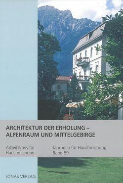 Architektur der Erholung – Alpenraum und Mittelgebirge von Furrer,  Benno, Goer,  Michael, Klein,  Ulrich, Stiewe,  Heinrich, Weidlich,  Ariane