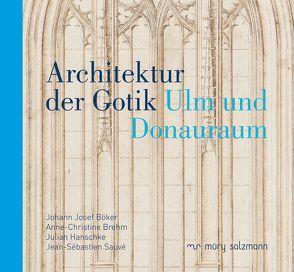 Architektur der Gotik von Böker,  Johann Josef, Brehm,  Anne-Christine, Hanschke,  Julian, Sauvé,  Jean-Sébastien