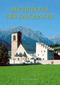 Architektur der Karolinger von Laube-Rosenpflanzer,  Annett, Rosenpflanzer,  Lutz