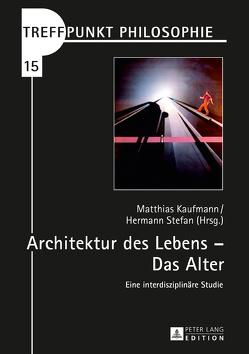 Architektur der Lebenszeitspanne – Das Alter von Kaufmann,  Matthias, Stefan,  Hermann