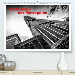 Architektur der Metropolen (Premium, hochwertiger DIN A2 Wandkalender 2020, Kunstdruck in Hochglanz) von Gödecke,  Dieter