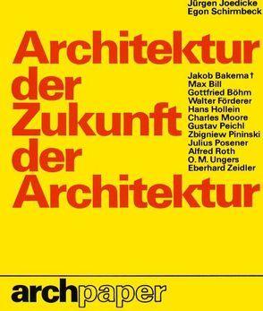 Architektur der Zukunft – Zukunft der Architektur von Joedicke,  Jürgen, Schirmbeck,  Egon