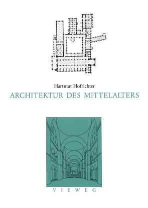 Architektur des Mittelalters von Hofrichter,  Harmut, Neitzke,  Peter