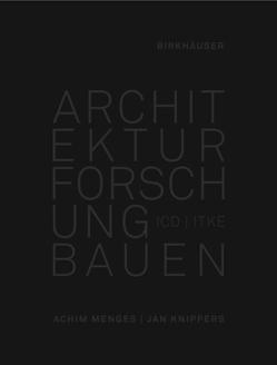 Architektur Forschung Bauen von Knippers,  Jan, Menges,  Achim