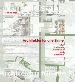 Architektur für alle Sinne von Raffelt,  Martin