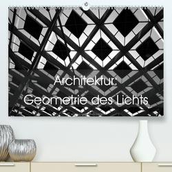 Architektur: Geometrie des Lichts (Premium, hochwertiger DIN A2 Wandkalender 2021, Kunstdruck in Hochglanz) von // www.card-photo.com,  Card-Photo