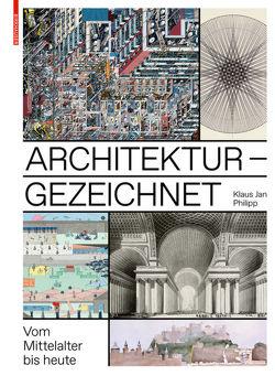 Architektur – gezeichnet von Philipp,  Klaus Jan