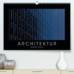 ARCHITEKTUR grafisch (Premium, hochwertiger DIN A2 Wandkalender 2021, Kunstdruck in Hochglanz) von Kürvers,  Gabi
